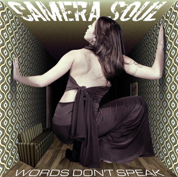 Camera Soul: Words Don'tSpeak