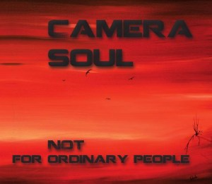 Camera Soul - Not for Ordinary People album cover