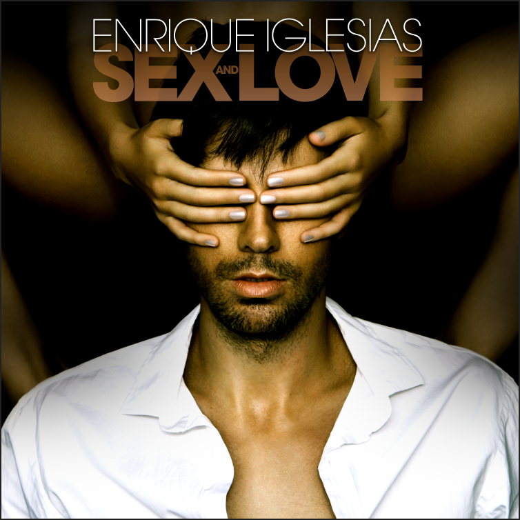 Sex and Love – Enrique Iglesias