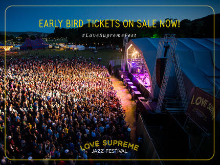 Love Supreme 2015 – Early Bird Tickets on SaleNow
