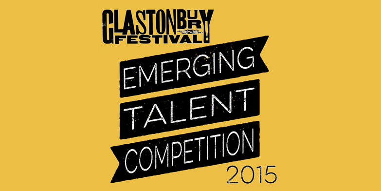 Glastonbury 2015 – Emerging Talent Competition