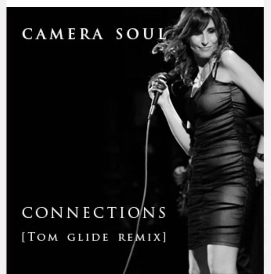 Camera Soul 'Connections' – Tom Glide Remix