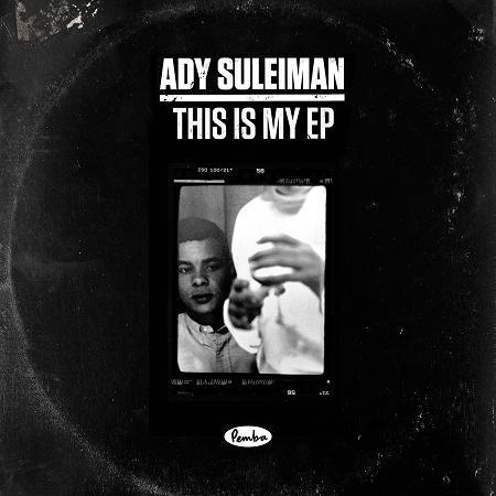 Review: Ady Suleiman 'This Is MyEP'