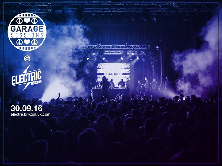 Garage Sessions at Electric Brixton – 30thSeptember