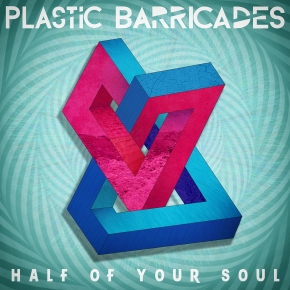 Plastic Barricades: Half of YourSoul