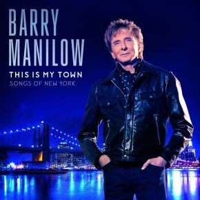 Barry Manilow's Tribute to New York: This is MyTown