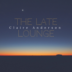 Claire Anderson Launches The Late Lounge Track of TheWeek
