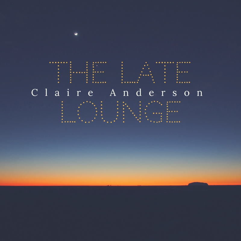 Claire Anderson Launches The Late Lounge Track of The Week