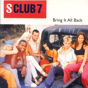 S Club 7 Bring It All Back