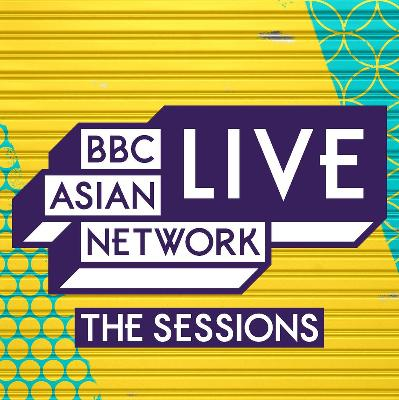 BBC Asian Network Presents The Sessions Birmingham