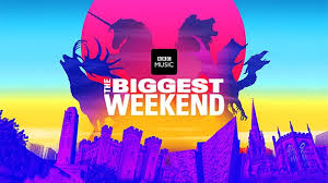 The BBC Biggest Weekend – 25th to 28th May